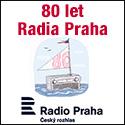 80 let Radia Praha