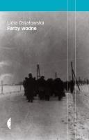 Reportážní knihy Lidie Ostałowské Vodové barvy - Farby wodne (Vydavatelství Czarne, czarne.com.pl)