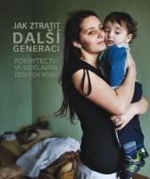 Jak ztratit další generaci (Zdroj: Nadace Open Society Fund)