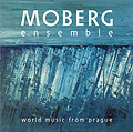 Moberg Ensemble - World Music From Prague