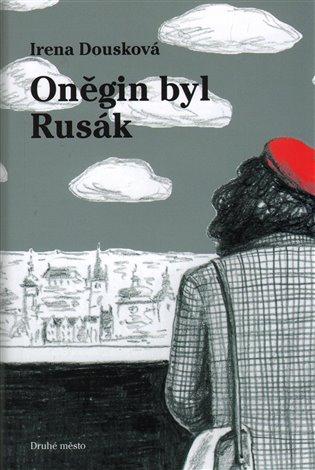 Kniha Oněgin byl Rusák (Irena Dousková)
