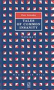 Tales of Common Insanity