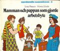 """The mum and dad who switched jobs"", swedish educational book about equality between the sexes for children."