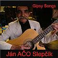 Ján Aco Slepcík: Gipsy Songs