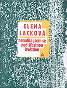 Elena Lacková: Narodila jsem se pod šťastnou hvězdou