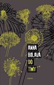 Анна Болава: «Во тьму», Фото: издательство Одеон