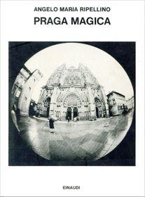 Анжело Рипеллино: «Магическая Прага», фото: Einaudi