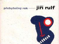 Jiří Rulf, Přebytečný rok