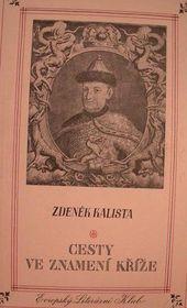 """Zdeněk Kalista: """"Reisen im Zeichen des Kreuzes"""""""