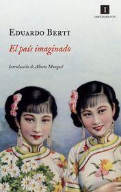 Eduardo Berti, 'El País Imaginado', foto: Impedimenta