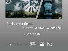 Michael Pospíšil, 'Paris, mon destin'