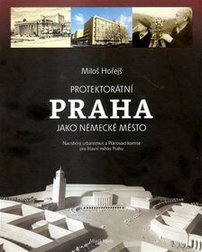 «Прага периода Протектората как немецкий город», Фото: издательство Mladá Fronta
