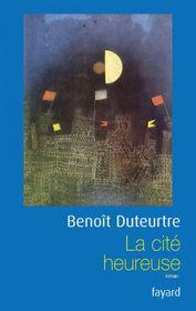 Benoît Duteurtre, 'La Cité heureuse', photo: Fayard