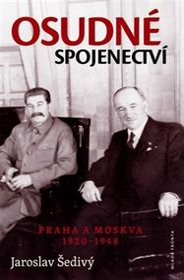 Une alliance fatale, Prague et Moscou, 1920 - 1948, photo: Mladá fronta