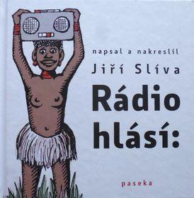 Rádio hlásí…, vydavatelství Paseka, foto: Miroslav Krupička