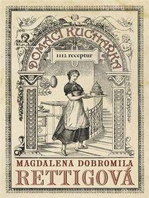 «Домашняя поваренная книга Магдалены Добромилы Реттиговой», издание из 2016 г., фото: Fortuna Libri