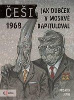 '1968 – Comment Dubček a capitulé à Moscou', photo: Mladá fronta