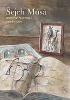 'Le cheikh Musa ou le professeur Alois Musil', photo: Akademická společnost Aloise Musila / Knihovna Karla Dvořáčka