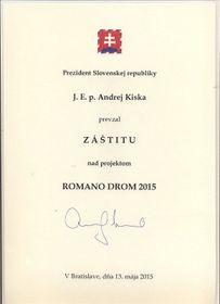 Nad projektem Romano Drom převzal vroce 2015 záštitu prezident Slovenské republiky Andrej Kiska, foto: archiv z.s. Miret