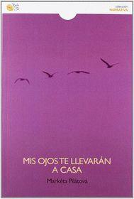 La novela 'Mis Ojos te Llevarán a Casa', foto: puertadetannhauser