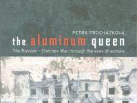 The Aluminium Queen by Petra Prochazkova