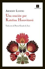 Una oración por Kateřina Horowitzová de Arnošt Lustig, fuente: Impedimenta