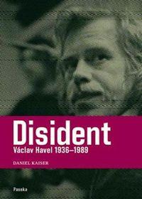 Даниэл Кайзер: «Вацлав Гавел. Диссидент»